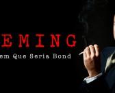 """Minissérie """"Fleming"""" estreia na Netflix"""