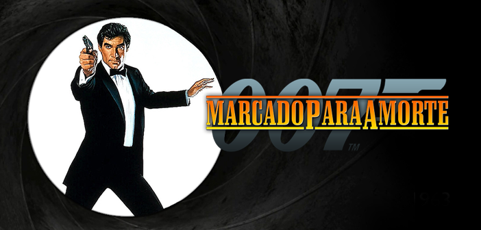 """Há 30 anos era lançado """"007 – Marcado Para A Morte"""""""